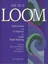 Out On a Loom: Instructions and 15 Patterns for Loom Bead Weaving