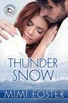 Thunder Snow (Thunder on the Mountain, #1)