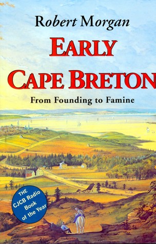 Early Cape Breton : from founding to famine, 1784-1851 : essays, talks, and conversations