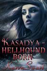 Hellhound Born (Kasadya, #3)