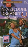 Never Done Dreamin' : The Dunleavy Legacy (Harlequin Superromance No. 662)