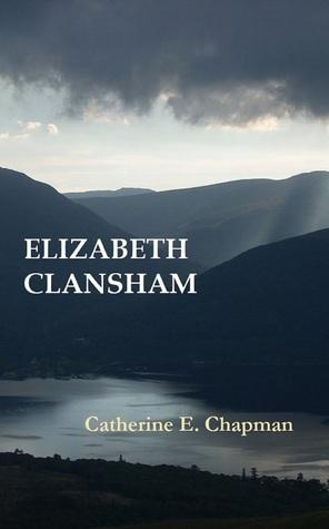 Elizabeth Clansham by Catherine E. Chapman