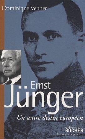 Ernst Jünger - Un autre destin européen