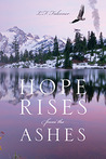 Hope Rises from the Ashes by L.F. Falconer