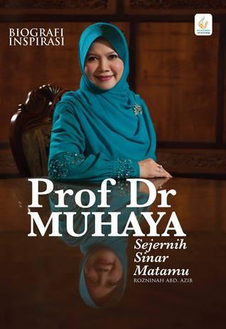 Biografi Inspirasi Prof Dr Muhaya (Sejernih Sinar Matamu)