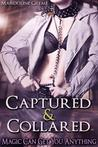 Captured & Collared (Magic Can Get You Anything, #1)