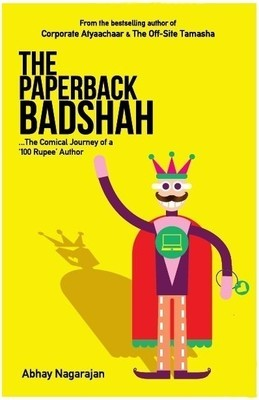 The Paperback Badshah : The Comical Journey of a 100 Rupee Author