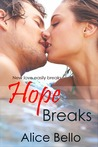 Hope Breaks by Alice Bello