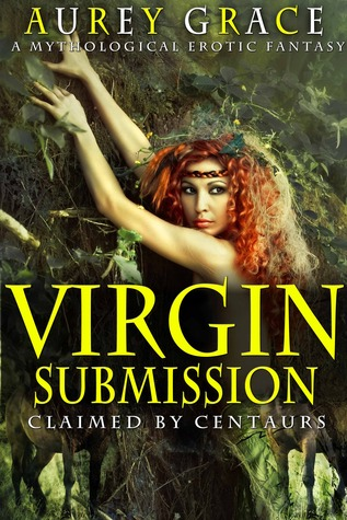 Virgin Submission: Claimed by Centaurs
