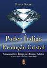 Poder Índigo e Evolução Cristal: Autoconciência Índigo para Jovens e Adultos