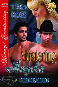 Mastering Angela (Passion Peak, Colorado...