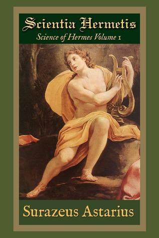 Scientia Hermetis, Science of Hermes Volume 1 (Hermead, #1)