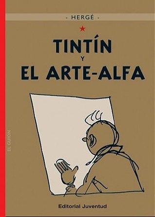 Tintín y el Arte-Alfa  (Tintin, #24)