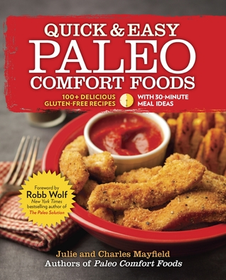 Quick easy paleo comfort foods 100 delicious gluten free recipes 17350098 forumfinder Gallery