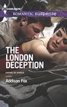 The London Deception by Addison Fox