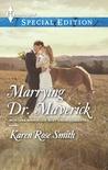 Marrying Dr. Maverick (Montana Mavericks: Rust Creek Cowboys, #4)