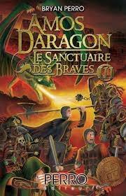 Amos Daragon: Le Sanctuaire des Braves III (Amos Daragon Le Sanctuaire des Braves, #3)