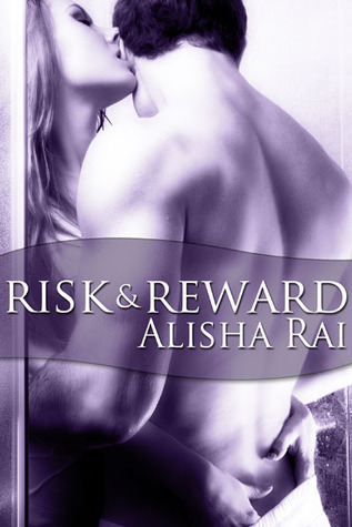 Risk & Reward (Bedroom Games, #2) by Alisha Rai