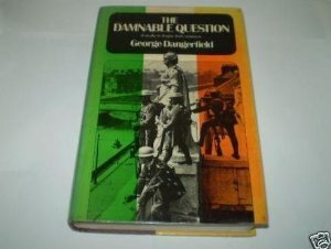 The Damnable Question: A Study in Anglo-Irish Relations 978-0094616202 PDF FB2