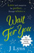 Wait for You (Wait for You, #1) by J. Lynn