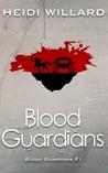 Blood Guardians (Blood Guardians, #1)