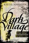 Dark Village: Das Böse vergisst nie (3venner, #1)