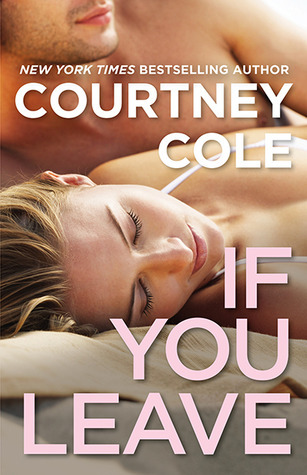 Ebook If You Leave by Courtney Cole TXT!