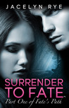 Surrender to Fate by Jacelyn Rye