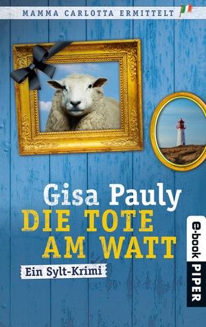 Die Tote am Watt by Gisa Pauly