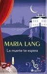 La muerte te espera by Maria Lang