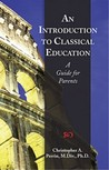 An Introduction To Classical Education by Christopher Perrin