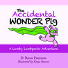 The Accidental Wonder Pig: A Lamby Lambpants Adventure
