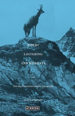 Doubt Loitering and Mobility