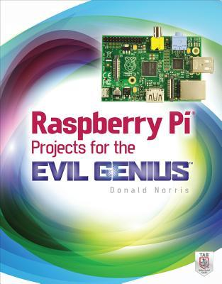 Download Raspberry Pi Projects For The Evil Genius Pdf By O