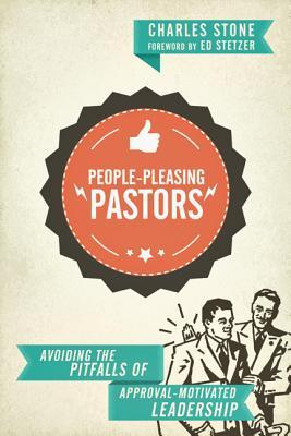 People-Pleasing Pastors: Avoiding the Pitfalls of Approval-Motivated Leadership