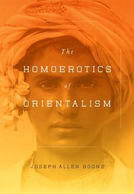 the-homoerotics-of-orientalism