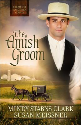 The Amish Groom (The Men of Lancaster County, #1)
