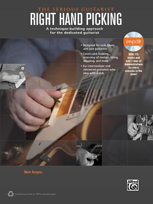 The Serious Guitarist -- Right Hand Picking: A Technique-Building Approach for the Dedicated Guitarist, Book & Online Audio