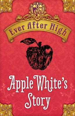 Apple Whites Story(Ever After High: Storybook of Legends 0.1)