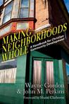Making Neighborhoods Whole by Wayne Gordon