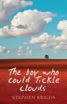 Ebook The Boy Who Could Tickle Clouds by Stephen Briggs TXT!