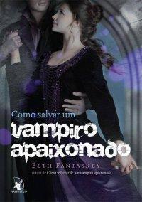 Como salvar um vampiro apaixonado