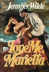 Love Me, Marietta (Marietta Danver Trilogy #2)