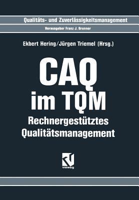 CAQ im TQM: Rechnergestütztes Qualitätsmanagement