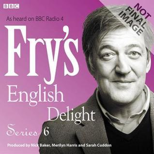 Fry's English Delight: Series 6 (Fry's English Delight, #6)