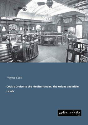 Cook's Cruise to the Mediterranean, the Orient and Bible Lands