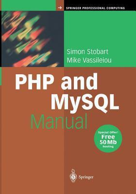 PHP and MySQL Manual: Simple, Yet Powerful Web Programming