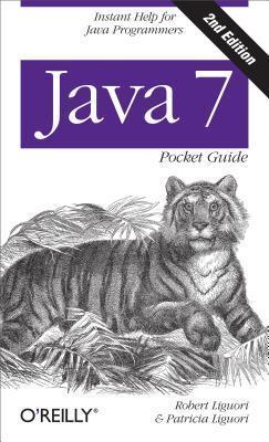 Java 7 Pocket Guide: Instant Help for Java Programmers