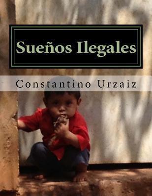 Suenos Ilegales: Imigracion Ilegal