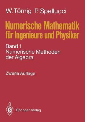 Numerische Mathematik Fur Ingenieure Und Physiker: Band 1: Numerische Methoden Der Algebra